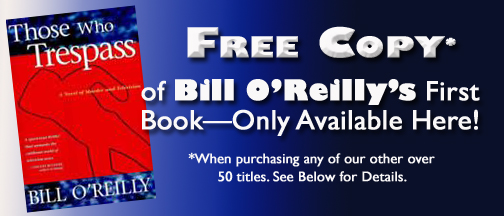 Free Copy of Bill O'Reilly's Those Who Trespass